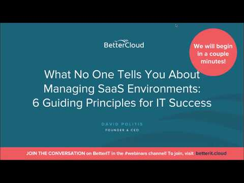 What No One Tells You About Managing SaaS Environments: 6 Guiding Principles for IT Success