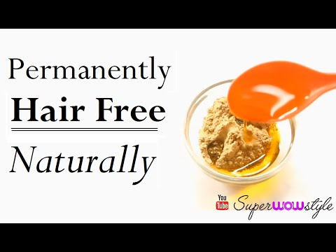 Permanent Hair Removal At Home -  Naturally! - (Ancient Burmese Secret) ||  SuperWowStyle