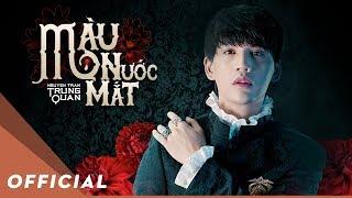 Màu Nước Mắt - Nguyễn Trần Trung Quân   Official Music Video