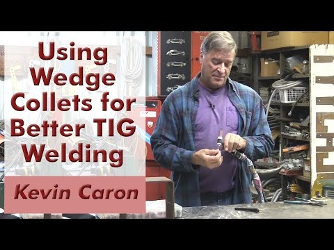 Why You Should Use Wedge Collets for Better TIG Welding - Kevin Caron