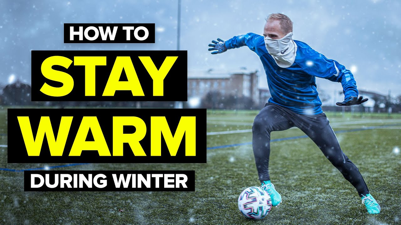 HOW TO STAY WARM DURING WINTER | football tips