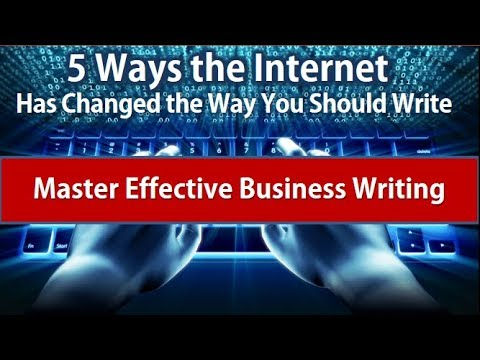 Tips for Effective Business Writing: 5 Ways the Internet Has Changed the Way We Write