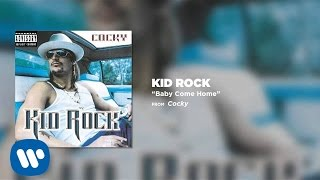 Kid Rock - Baby Come Home