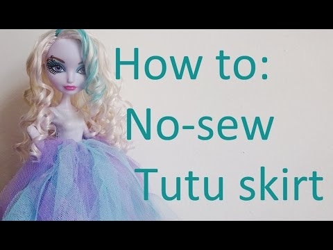 How to: Make a NO-SEW tutu skirt for your dolls (by EahBoy)