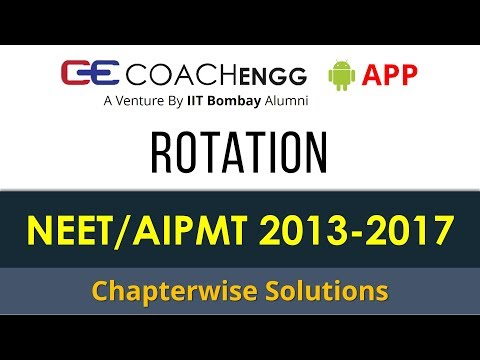 NEET Problems | Rotational Motion | 2013 to 2017 | Chapterwise Solutions by Rohit Dahiya