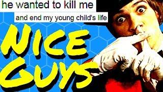Nice Guys   DISTURBING Nice Guy Stories [3]   r/niceguys