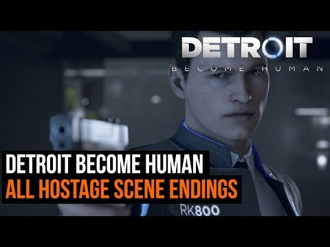 Detroit Become Human - All Hostage scene endings and how to get them