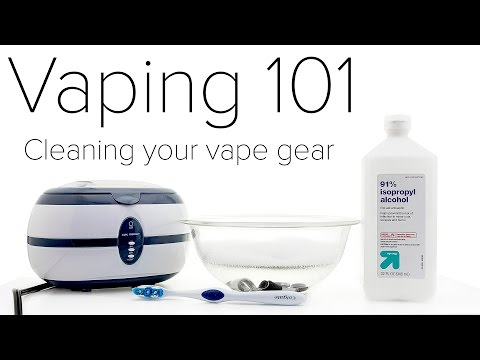 Vaping 101 : Cleaning Your Vape Gear