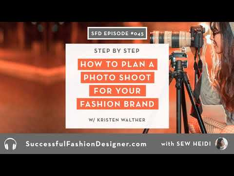 SFD045: How to Plan a Fashion Photoshoot (step by step)