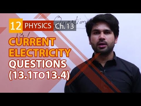 FSC Physics book 2 Ch 13,Question Answers no 13.1 to 13.4-Phy Ch 13 Current Electricity-2nd year