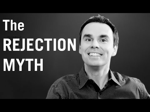 The Rejection Myth: How to Overcome Fear of Rejection