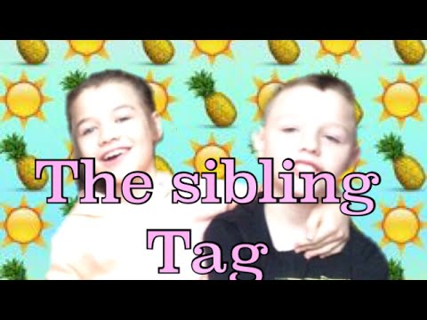 The Sibling Tag| Ft My Bro!