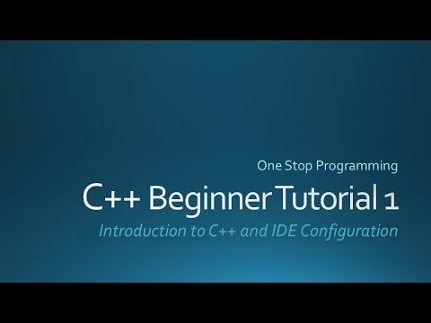 C++ Beginners Tutorial 1 (For Absolute Beginners)