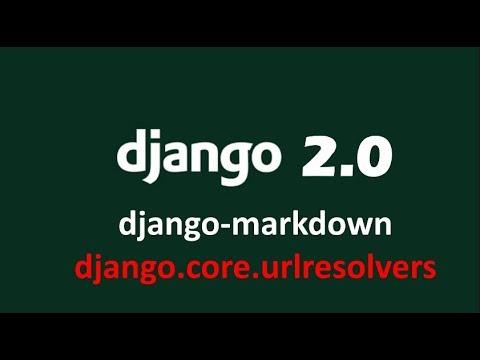 How to resolve No module named django.core.urlresolves error  in django 2 | django-markdown error