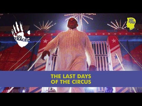 The Last Days Of The Circus | Unique Stories From India