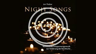 Night Songs: Soothing Relaxation Music To Support The Night