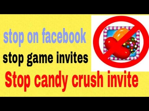 How to stop candy crush saga| invite notifications on Facebook| easy trick 2017
