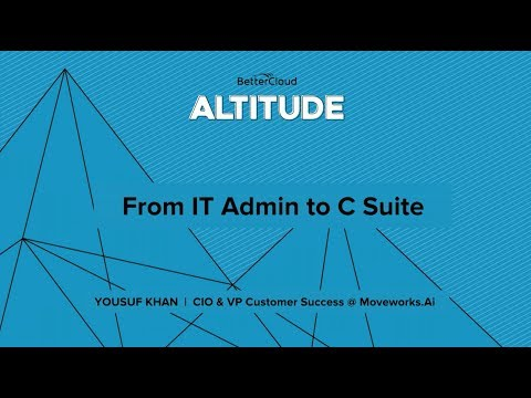Altitude 2018: From IT Admin to C Suite