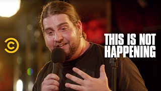 Big Jay Oakerson - Truth or Dare - This Is Not Happening - Uncensored
