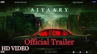 Aiyaary - Official Trailer | Sidharth Malhotra | Neeraj Panday