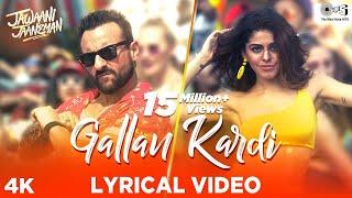 Gallan Kardi -Jawaani Jaaneman    Jazzy B, Jyotica T  Saif Ali Khan,Tabu, Alaya F   New Punjabi Song