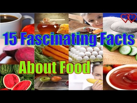 15 Fascinating Facts about Food, a true Foodie should know