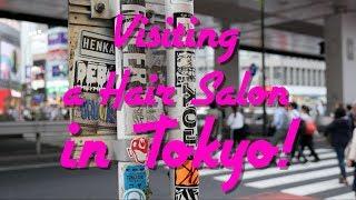 Visiting A Hair Salon In Tokyo! Shinka Roppongi