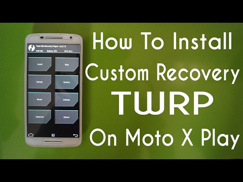 Install Custom Recovery On Moto X Play