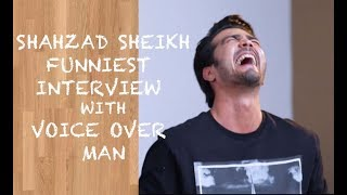 Funny Shehzad Sheikh interview with Voice Over Man - Episode 13