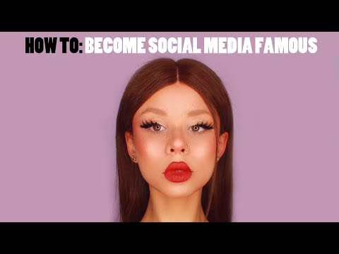 HOW TO BECOME SOCIAL MEDIA FAMOUS