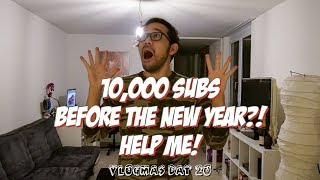 10,000 SUBS BEFORE THE NEW YEAR? | VLOGMAS DAY 20