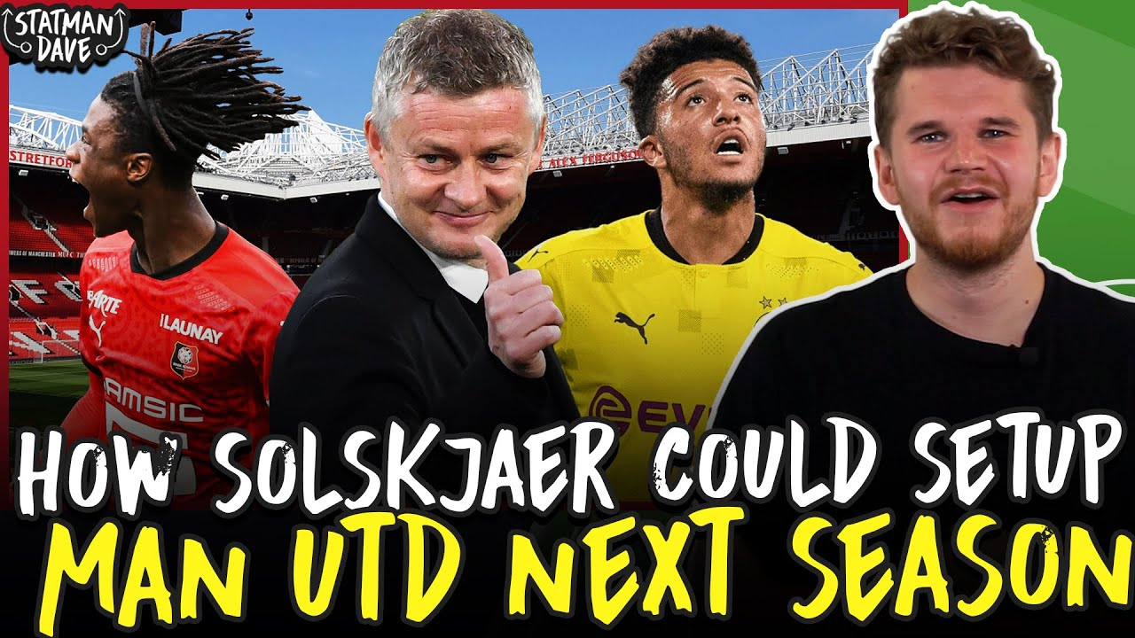 How Solskjaer Could Set Up Manchester United Next Season   Starting XI, Formation & Tactics
