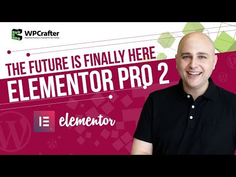 Elementor Pro 2 - The Future Of WordPress Page Building Is Finally Here