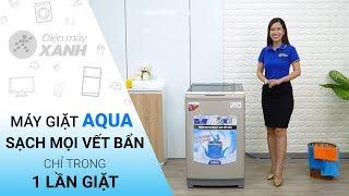 Download Máy giặt Aqua 9kg AQW U91BT(N) - Đánh bay vết bẩn chỉ 1 lần giặt   Điện máy XANH Video