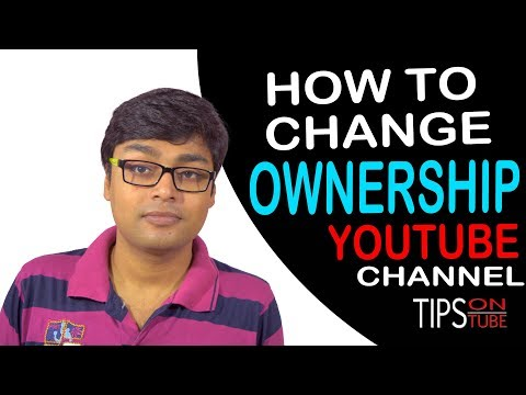 How To Change Ownership Of YouTube Channel 2017