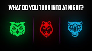 What Do You Turn Into At Night?