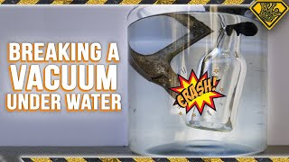 Breaking a Vacuum Chamber UNDER WATER