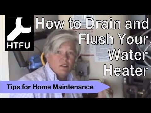 Hot Water Heater Maintenance: How to Drain and Flush Your Hot Water Heater Quickly and Easily