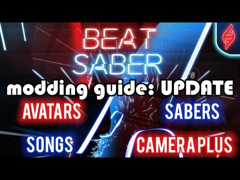 Beat Saber Modding Guide [UPDATE] | Custom songs/Avatars/Sabers/Camera