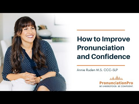 How to Improve Pronunciaition and Confidence