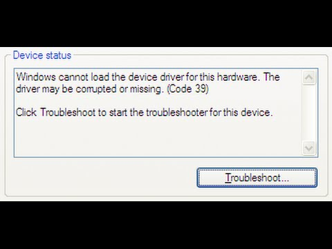 Windows cannot load the device driver for this hardware. The driver may be corrupted Code 39