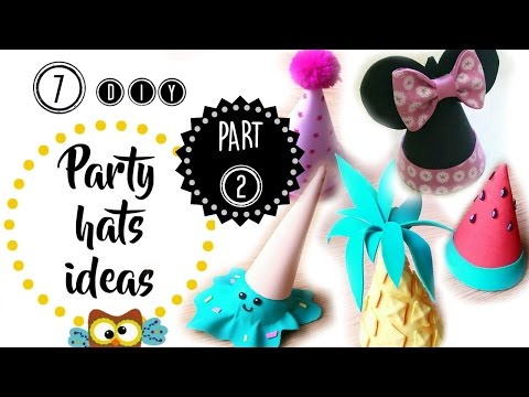 7 DIY PARTY or BIRTHDAY HAT IDEAS (Part 2)