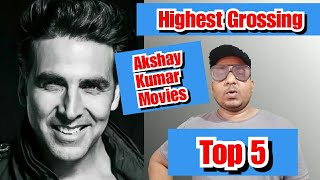 Top 5 Highest Grossing Akshay Kumar Movies That Has Kept The Trollers Quiet