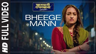 Bheege Mann Full Song | Khandaani Shafakhana | Sonakshi,Badshah,Varun  |Rochak Kohli,Altamash Faridi