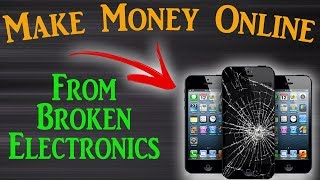 How To Make Money Online With Broken Electronics
