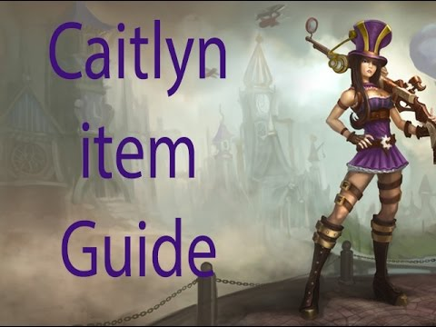 Caitlyn Item Guide Season 4