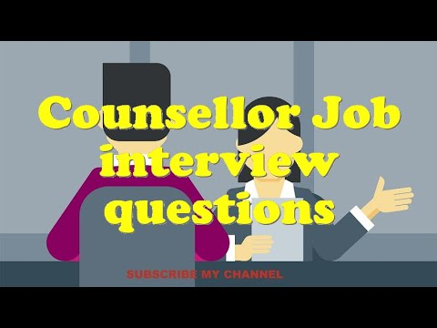 Counsellor Job interview questions