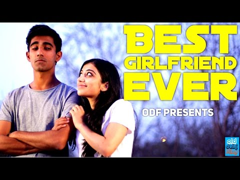Best Girlfriend Ever - Things you would love to hear from your Girlfriend (ODF)