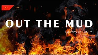 Lil Baby Feat. Future - Out The Mud (Lyrics)