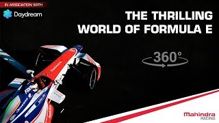Experience Formula E Excitement In 360° - First Time With Google Daydream | Mahindra Racing